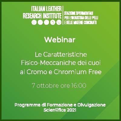 Webinar 7.10.2021 – Le Caratteristiche Fisico-Meccaniche dei cuoi al Cromo e Chromium Free
